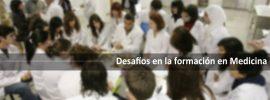 Desafíos en la formación en Medicina