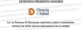 Entrevista a Presidente ASOCIMED – Ciencia y Salud sobre Ley de Farmacos II