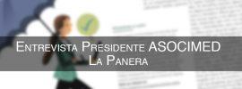 Entrevista La panera  – Presidente ASOCIMED